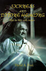 Sickness and Divine Healing: What the Bible Really Teaches by David A Hart (Paperback / softback, 2001)