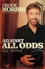 NEW - Against All Odds: My Story by Chuck Norris; Ken Abraham