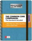 The Common Core Companion: The Standards Decoded: What They Say, What They Mean, How to Teach Them: Grades 3-5 by Leslie A. Blauman, Jim R. Burke (Spiral bound, 2014)