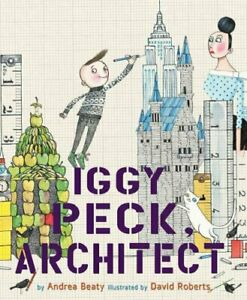 Iggy-Peck-Architect-by-Andrea-Beaty-9780810911062-Brand-New