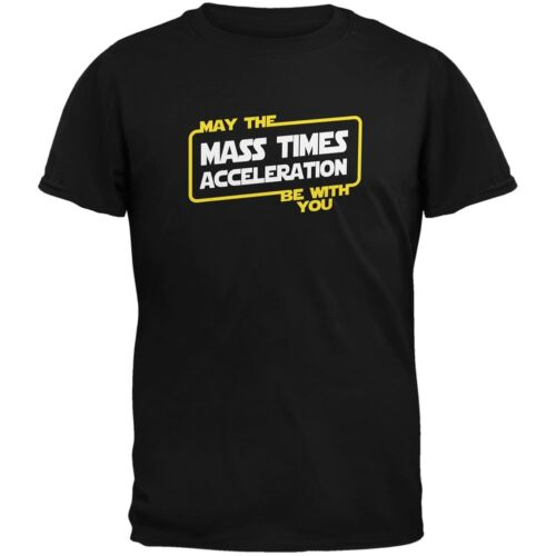 May the Mass x Acceleration Be With You Black Adult T-Shirt