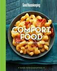 Good Housekeeping Comfort Food: Scrumptious Classics Made Easy by Sterling Publishing Co Inc(Hardback)
