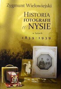Historia-fotografii-w-Nysie-w-latach-1839-1939-Wielowiejski-Neisse-Nysa-Polska