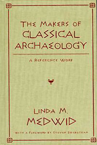 """Reference """"Who's Who"""" World's Greatest Classical Archaeologists Digs 16th-20thC"""