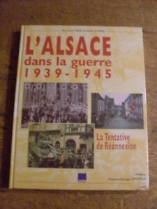 """LIVRE L'ALSACE DANS LA GUERRE 1939 1945 LA TENTATIVE DE REANNEXION - France - Commentaires du vendeur : """"NEUF SOUS BLISTER"""" - France"""