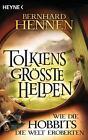 Tolkiens größte Helden - Wie die Hobbits die Welt eroberten (2012, Taschenbuch)