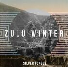 Silver Tongue [Single] by Zulu Winter (Vinyl, May-2012, Play It Again Sam)