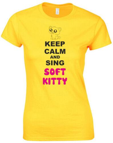 Restez calme et chanter Soft Kitty big bang theory Inspiré T-Shirt Imprimé Mesdames