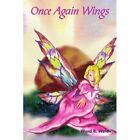 Once Again Wings Ward B. Welch Authorhouse Paperback 9781418412937
