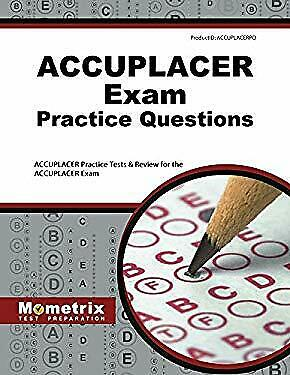 ACCUPLACER Exam Practice Questions : ACCUPLACER Practice ...