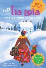 De como tia Lola vino (de visita) a quedarse (The Tia Lola Stories) (Spanish Edi