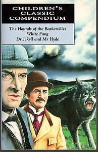 CHILDREN-039-S-CLASSIC-COMPENDIUM-HOUND-OF-THE-BASKERVILLES-WHITE-FANG-amp-DR-JEKYLL