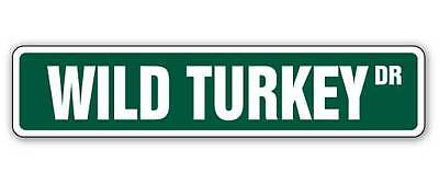 "WILD TURKEY Street Sign hunter hunting call Bourbon lover| Indoor/Outdoor |18"""