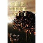 Smiling Through the Storm by Patrys Destin (Paperback / softback, 2013)