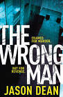 The Wrong Man by Jason Dean (Hardback, 2012)