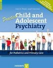 Practical Child and Adolescent Psychiatry for Pediatrics and Primary Care by H.K. Trivedi, J.D. Kerschner (Spiral bound, 2009)