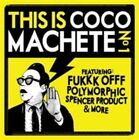 This Is Coco Machete 3700604701903 by Various Artists CD