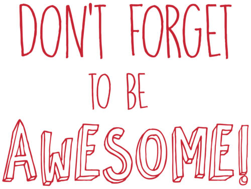 Bedroom Mural Decal Wall Art Sticker Children Don/'t forget to be Awesome