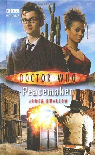 Doctor Who - Peacemaker (New Series Adventure 21) By James Swallow