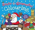Santa is Coming to Gloucester Colouring Book by Katherine Sully (Paperback, 2014)