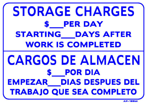 """Storage Charges Per Day After Work Is Completed 14/""""x20/"""" Sign AP-126 bil"""