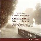 Th'odore Dubois: Quatuor et quintette avec piano (CD, Apr-2007, ATMA Classique)