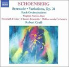 Schoenberg: Serenade; Variations, Op. 31; Bach Orchestrations (CD, Apr-2006, Naxos (Distributor))