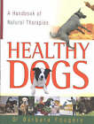 Healthy Dogs: A Handbook of Natural Therapies by Barbara Fougere (Paperback, 2003)