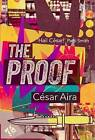 The Proof by Cesar Aira (Paperback, 2017)