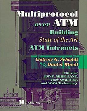 Multiprotocols over ATM : Building State of the Art ATM Intranets Paperback