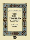 The Well-Tempered Clavier: Books I and II, Complete by J. S. Bach (Paperback, 1984)
