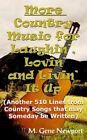 More Country Music for Laughin' Lovin' and Livin' It up Another 510 Lines Fro