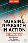 Nursing Research in Action: Exploring, Understanding and Developing Skills: 2011 by Philip Burnard, Heather Gluyas, Paul Morrison (Paperback, 2011)