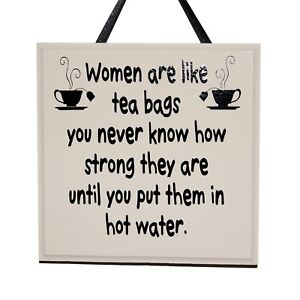 Details About Women Are Like Tea Bags Handmade Wooden Plaque