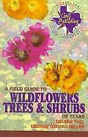 A Field Guide to Wildflowers, Trees and Shrubs of Texas