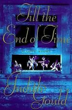 Till the End of Time : A Love Story by Judith Gould  First Edition