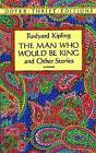 The Man Who Would be King: And Other Stories by Rudyard Kipling (Paperback, 1994)