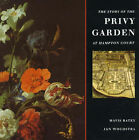 The Story of the Privy Garden at Hampton Court by Jan Woudstra, Mavis Batey (Paperback, 1995)