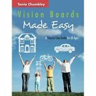 Vision Boards Made Easy: A Step by Step Guide by Tania Chumbley (Paperback, 2014)