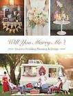 Will You Marry Me: Wedding Planning and Design by Sendpoints (Hardback, 2015)