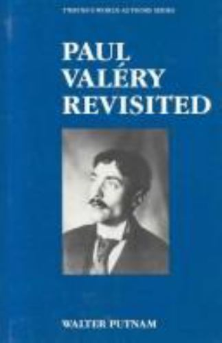 Paul Valery, Revisited (World Authors Series) by Putnam, Walter C.