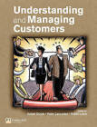 Understanding and Managing Customers by Peter Lancaster, Isabel Doole, Robin Lowe (Paperback, 2004)