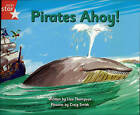 Pirate Cove Red Level Fiction: Pirates Ahoy by Alison Hawes, Lisa Thompson (Paperback, 2008)