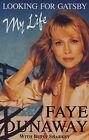 Looking for Gatsby: My Life by Betsy Sharkey, Faye Dunaway (Hardback, 1995)