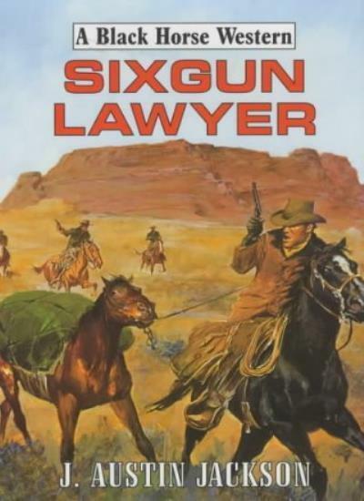 Sixgun Lawyer (Black Horse Western),J.Austin Jackson