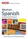 Berlitz Language: Mexican Spanish Phrase Book & Dictionary (2014, Taschenbuch)