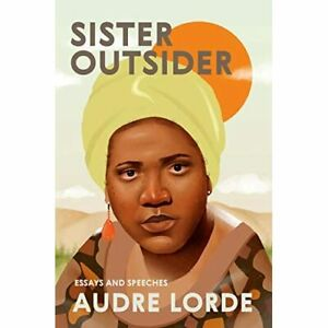Sister Outsider: Essays and Speeches (Crossing Press Fe - Paperback NEW Clarke,