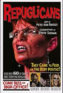 "PETE VON SHOLLY ""REPUGLICANS"" REPUBLICANS SARAH PALIN GLENN BECK MONSTERS UNDEAD"