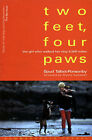 Two Feet, Four Paws: The Girl Who Walked Her Dog 4, 500 Miles by Spud Talbot-Ponsonby (Paperback, 1999)