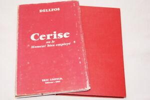 CERISE-OU-LE-MOMENT-BIEN-EMPLOYE-DELLFOS-1969-RELIURE-LOSFELD